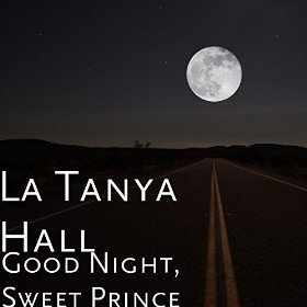 Good Night, Sweet Prince - Single by La Tanya Hall